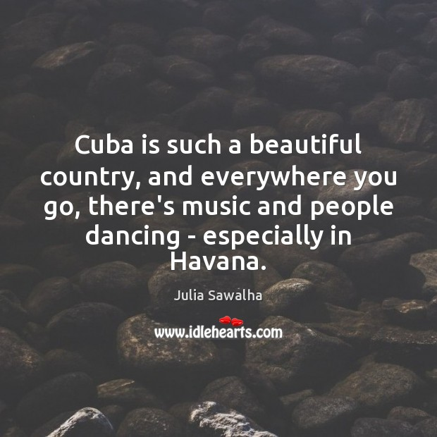 Image, Cuba is such a beautiful country, and everywhere you go, there's music