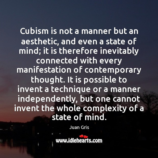 Cubism is not a manner but an aesthetic, and even a state Image