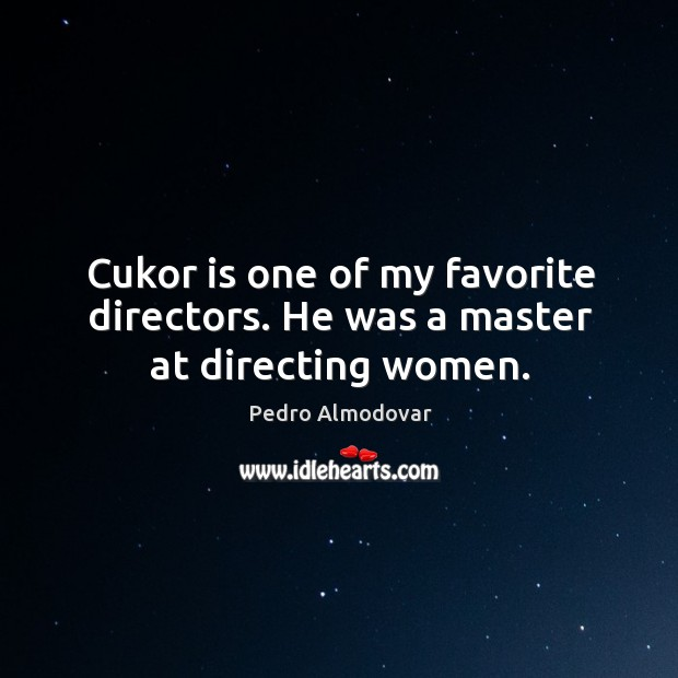 Cukor is one of my favorite directors. He was a master at directing women. Image
