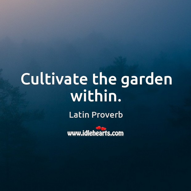Image, Cultivate the garden within.