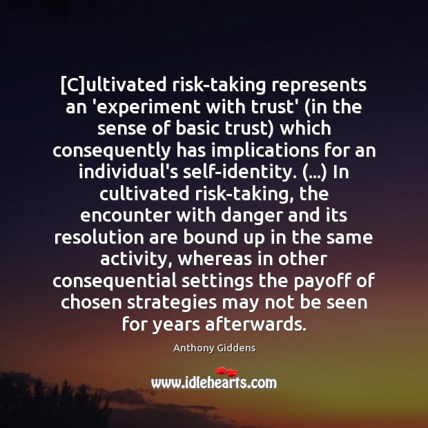 [C]ultivated risk-taking represents an 'experiment with trust' (in the sense of Image