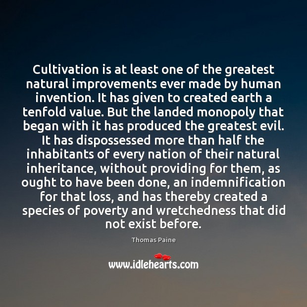 Image, Cultivation is at least one of the greatest natural improvements ever made