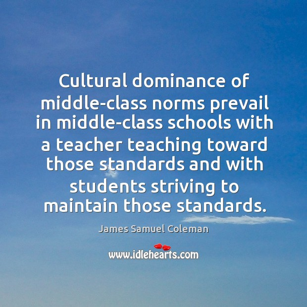 Cultural dominance of middle-class norms prevail in middle-class schools with Image