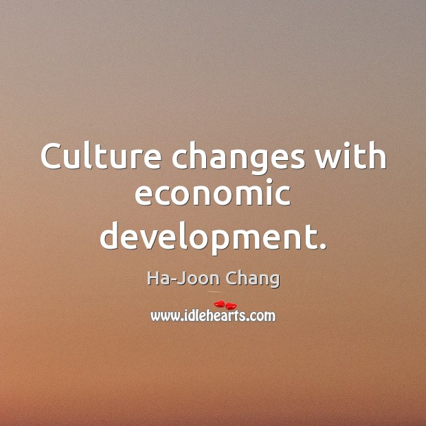 Culture changes with economic development. Image