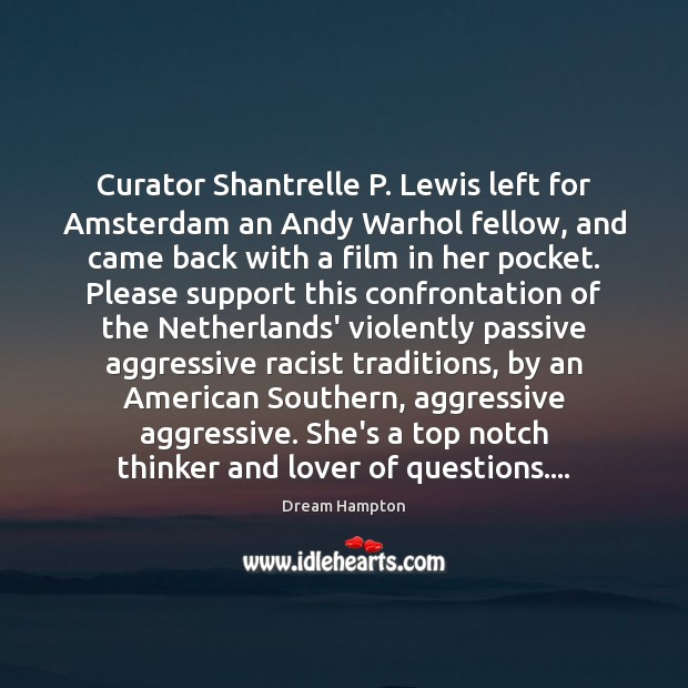 Image, Curator Shantrelle P. Lewis left for Amsterdam an Andy Warhol fellow, and
