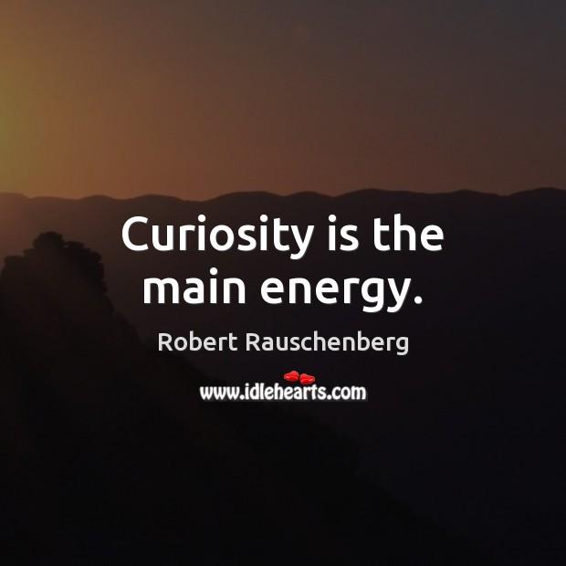 Curiosity is the main energy. Image