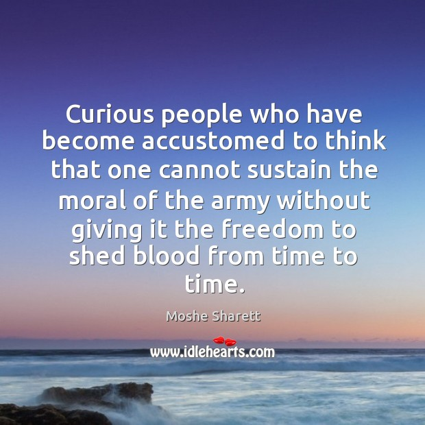 Curious people who have become accustomed to think that one cannot sustain the moral of Image