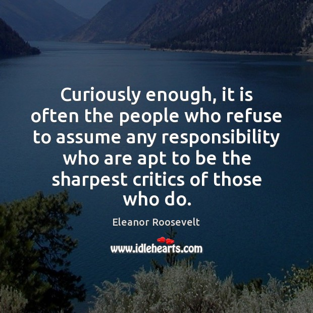 Curiously enough, it is often the people who refuse to assume any Image