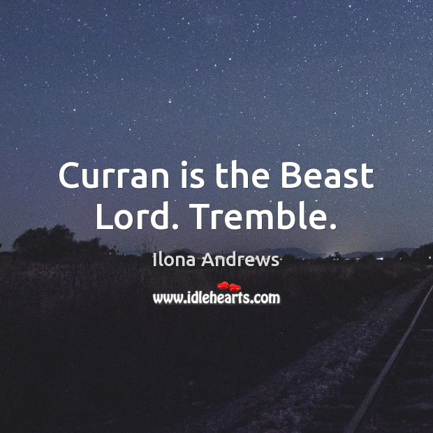 Image, Curran is the Beast Lord. Tremble.