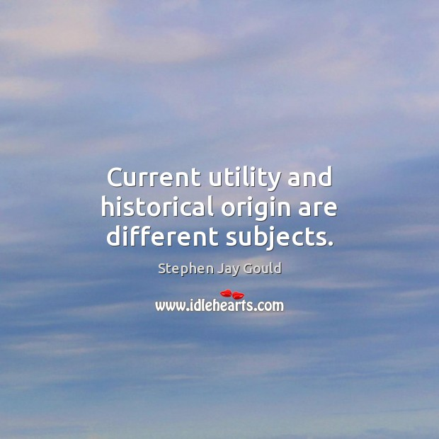 Current utility and historical origin are different subjects. Image