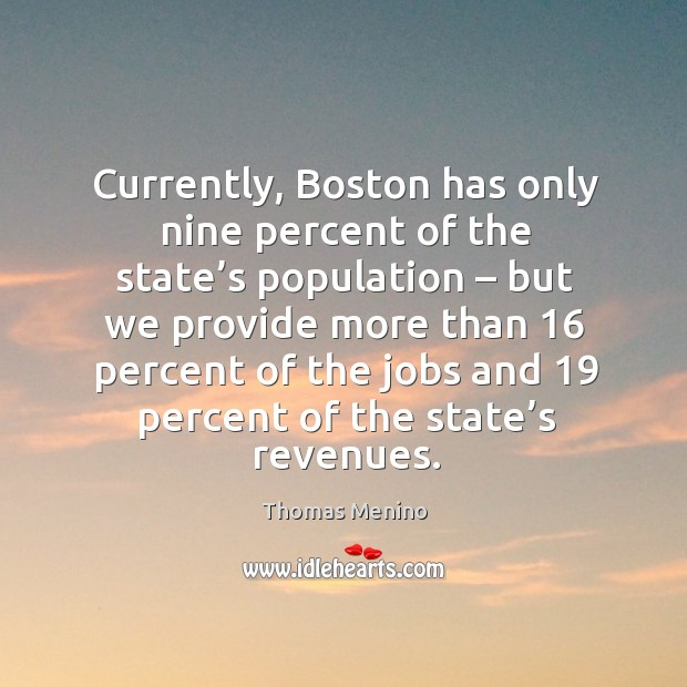 Currently, boston has only nine percent of the state's population – but we provide more than Image