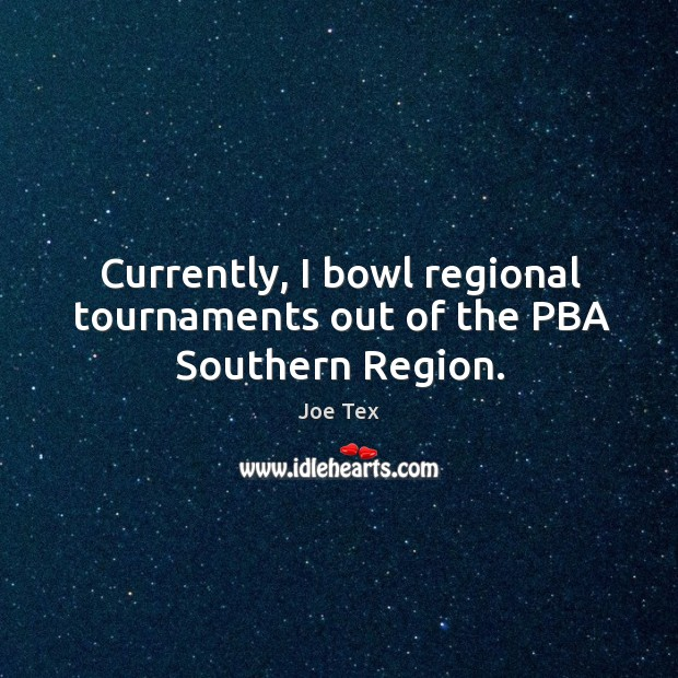 Currently, I bowl regional tournaments out of the pba southern region. Image