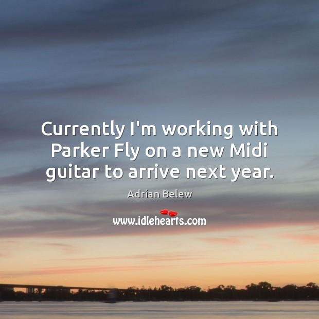 Image, Currently I'm working with Parker Fly on a new Midi guitar to arrive next year.