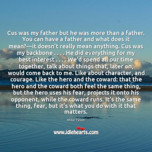 Cus was my father but he was more than a father. You Time Together Quotes Image