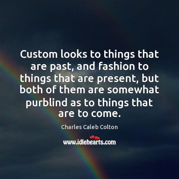 Image, Custom looks to things that are past, and fashion to things that