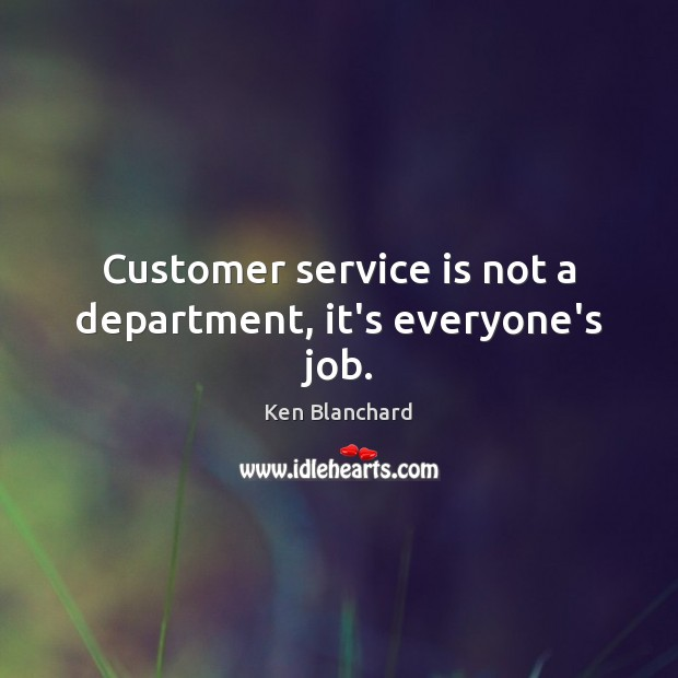 Customer service is not a department, it's everyone's job. Image