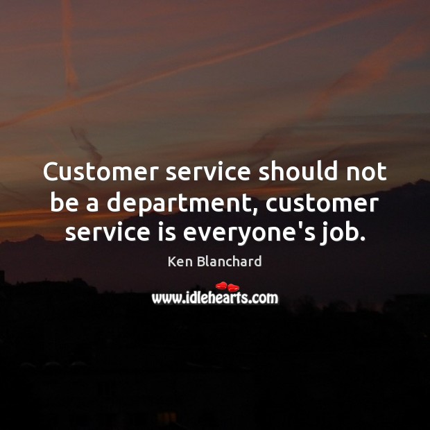 Image, Customer service should not be a department, customer service is everyone's job.