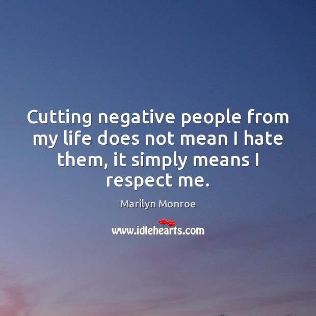 Cutting negative people from my life does not mean I hate them, Image