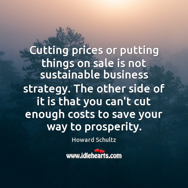 Cutting prices or putting things on sale is not sustainable business strategy. Image