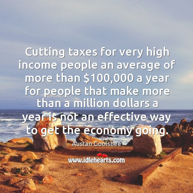 Image, Cutting taxes for very high income people an average of more than $100,000 a year for