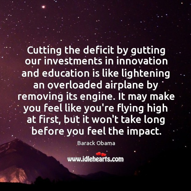 Image, Cutting the deficit by gutting our investments in innovation and education is