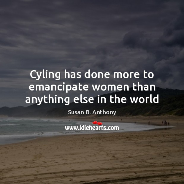 Image, Cyling has done more to emancipate women than anything else in the world