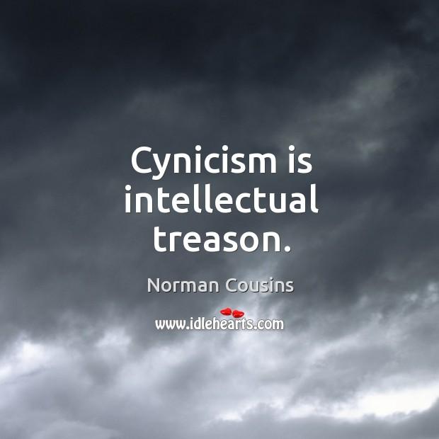 Cynicism is intellectual treason. Image