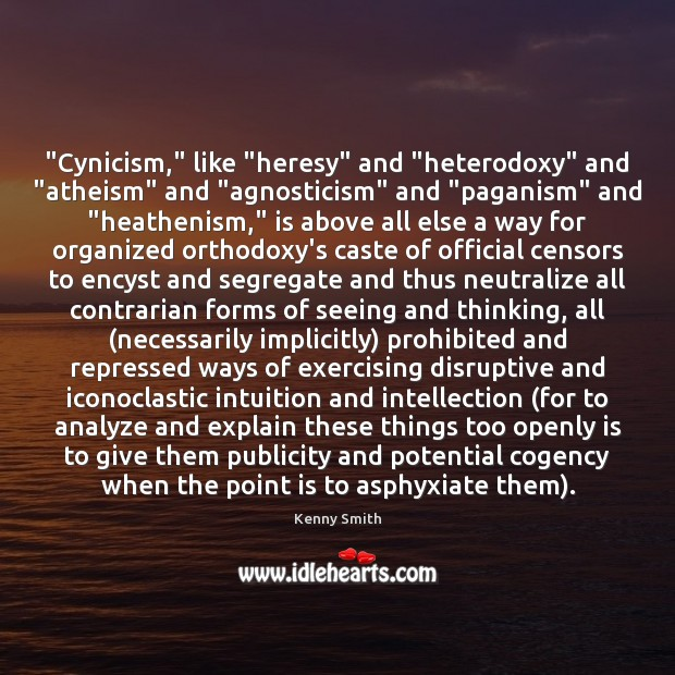 "Image, ""Cynicism,"" like ""heresy"" and ""heterodoxy"" and ""atheism"" and ""agnosticism"" and ""paganism"" and """
