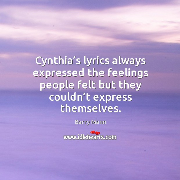 Cynthia's lyrics always expressed the feelings people felt but they couldn't express themselves. Image