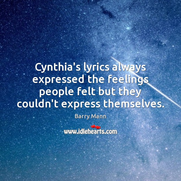 Image, Cynthia's lyrics always expressed the feelings people felt but they couldn't express