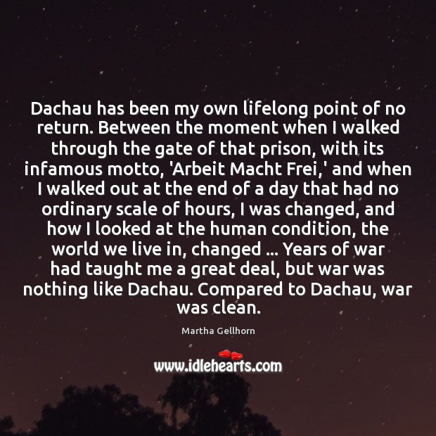 Dachau has been my own lifelong point of no return. Between the Image