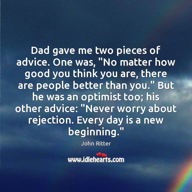 """Dad gave me two pieces of advice. One was, """"No matter how Image"""