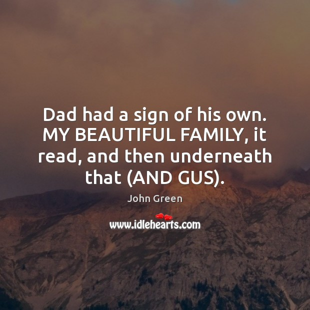 Image, Dad had a sign of his own. MY BEAUTIFUL FAMILY, it read,