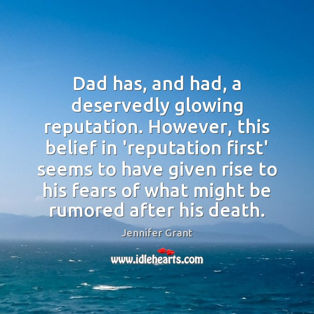 Dad has, and had, a deservedly glowing reputation. However, this belief in Image