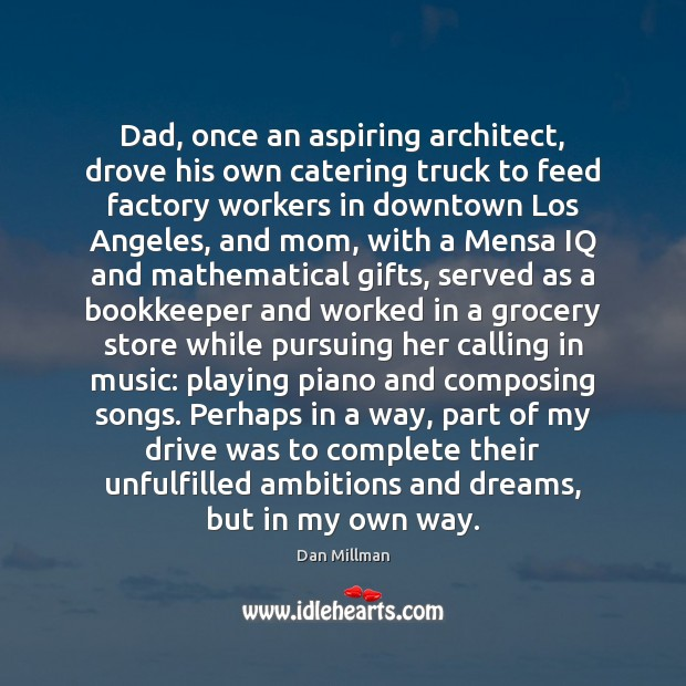 Image, Dad, once an aspiring architect, drove his own catering truck to feed