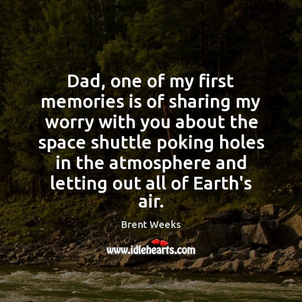 Dad, one of my first memories is of sharing my worry with Image