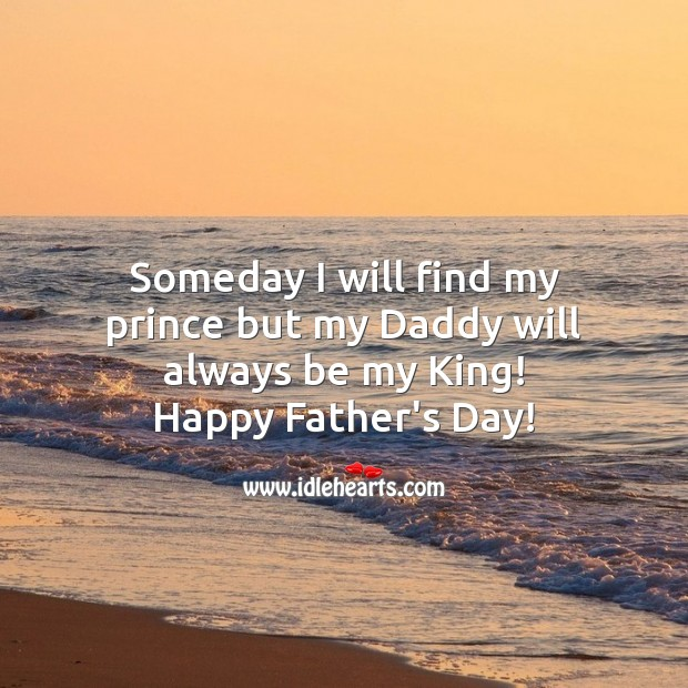 Dad… Will always be my king! Father's Day Messages Image