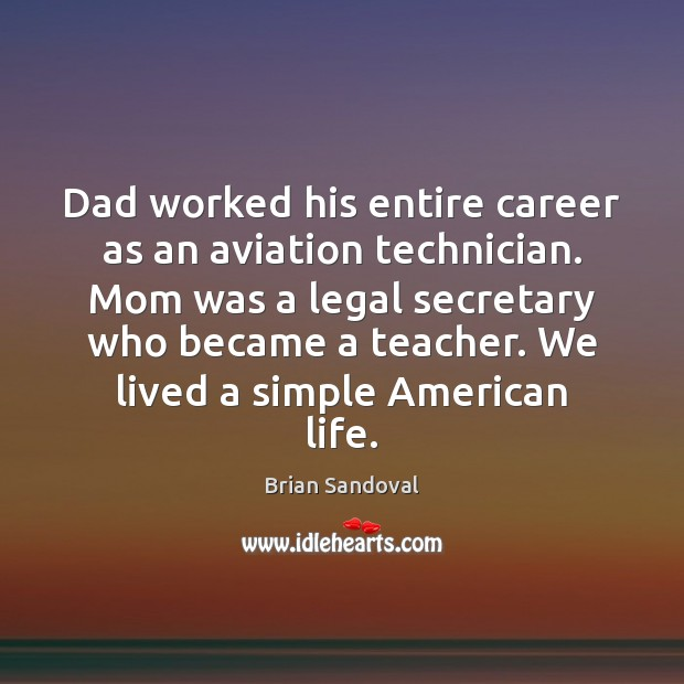 Dad worked his entire career as an aviation technician. Mom was a Legal Quotes Image