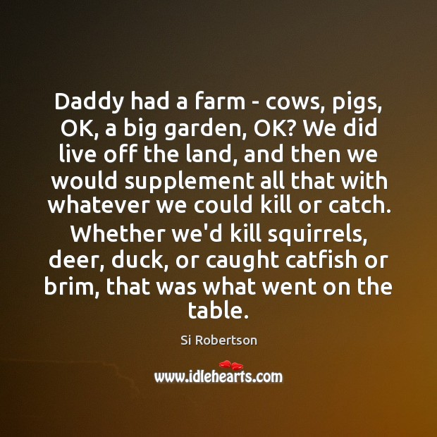 Image, Daddy had a farm – cows, pigs, OK, a big garden, OK?