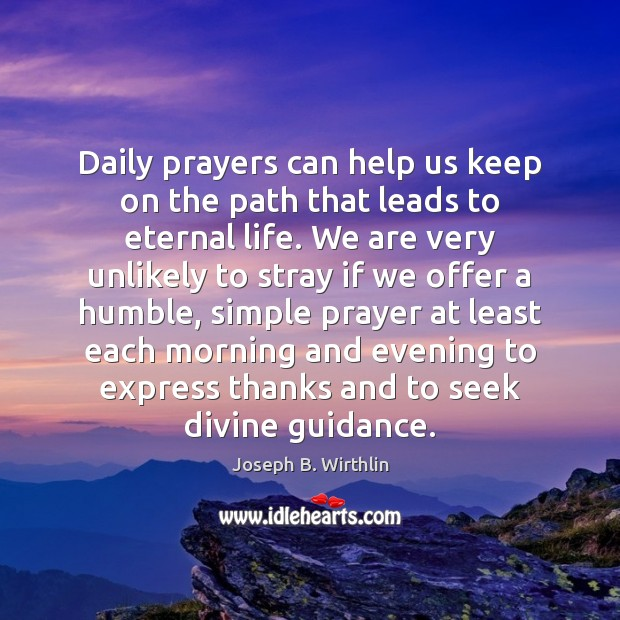 Daily prayers can help us keep on the path that leads to Image