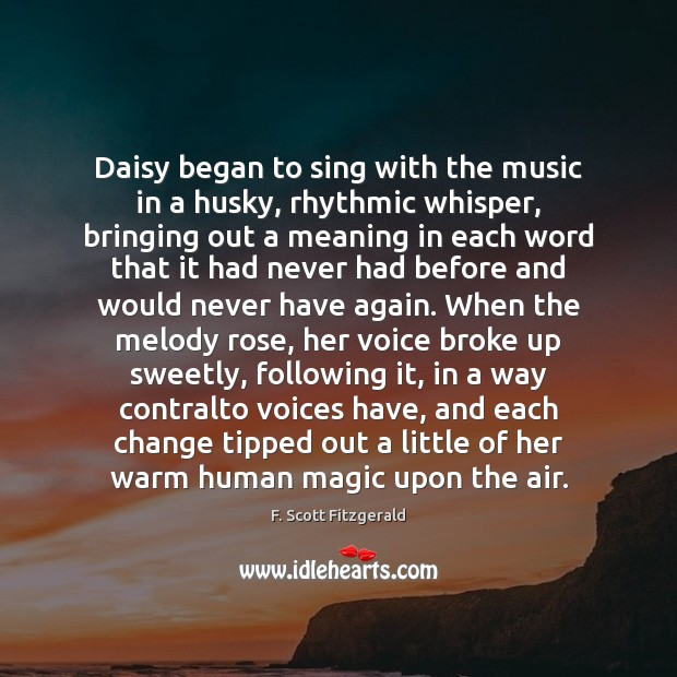 Daisy began to sing with the music in a husky, rhythmic whisper, Image