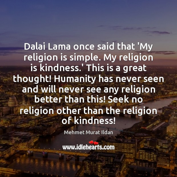 Image, Dalai Lama once said that 'My religion is simple. My religion is