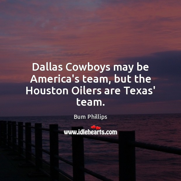 Image, Dallas Cowboys may be America's team, but the Houston Oilers are Texas' team.