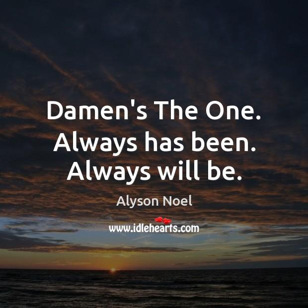 Image, Damen's The One. Always has been. Always will be.