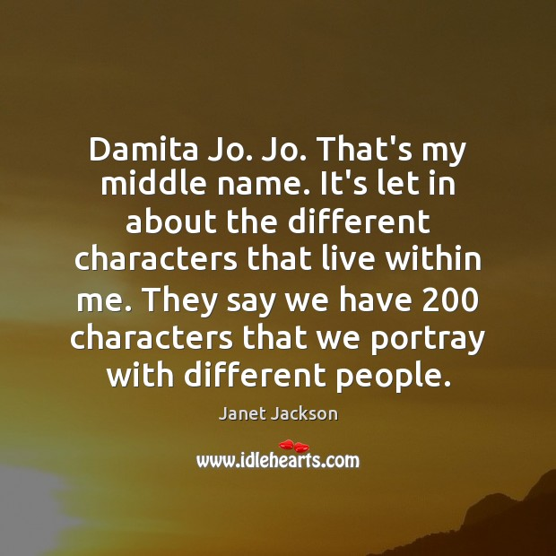 Image, Damita Jo. Jo. That's my middle name. It's let in about the