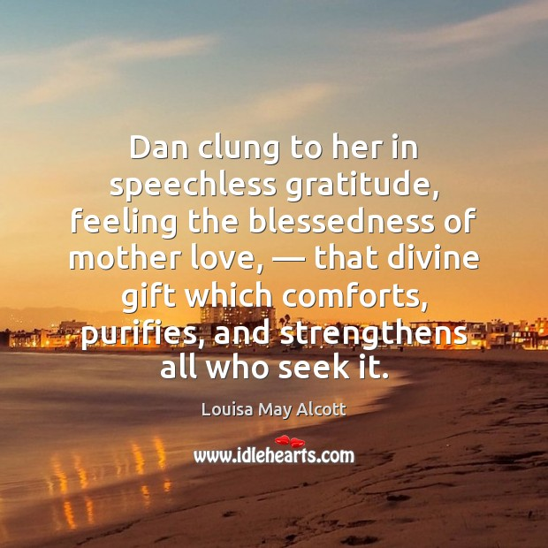 Image, Dan clung to her in speechless gratitude, feeling the blessedness of mother