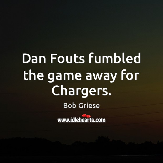 Image, Dan Fouts fumbled the game away for Chargers.