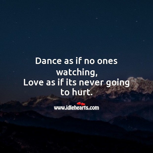 Image, Dance as if no ones watching