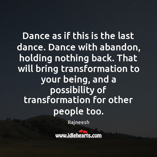 Image, Dance as if this is the last dance. Dance with abandon, holding