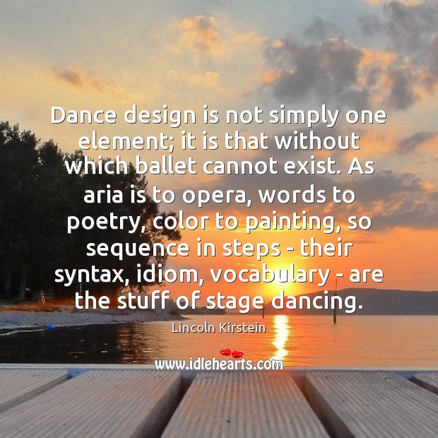 Image, Dance design is not simply one element; it is that without which